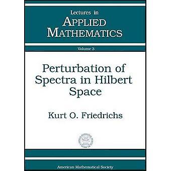 Perturbation of Spectra in Hilbert Space by Kurt Otto Friedrichs - 97