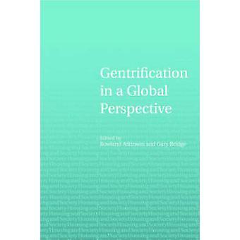 Gentrificación en un contexto global por Editado por Rowland Atkinson & Editado por Gary Bridge