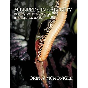 Millipeds in Captivity Diplopodan Husbandry and Reproductive Biology Millipede Husbandry by McMonigle & Orin