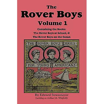 The Rover Boys Volume 1 ...at School  ...on the Ocean by Stratemeyer & Edward