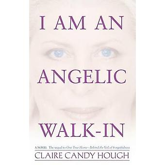 I Am an Angelic WalkIn The Autobiography of Angel Ariel by Hough & Claire Candy