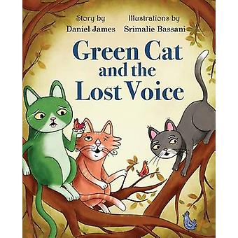 Green Cat and the Lost Voice by James & Daniel