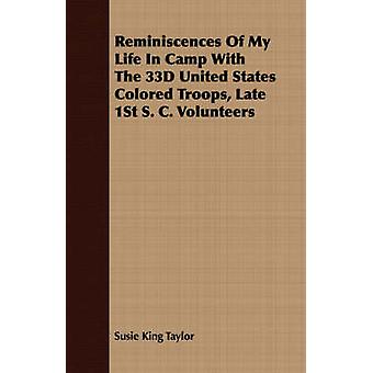 Reminiscences Of My Life In Camp With The 33D United States Colored Troops Late 1St S. C. Volunteers by Taylor & Susie King