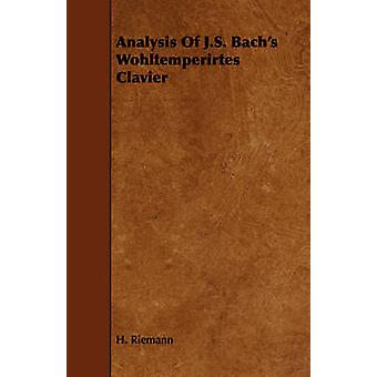 Analysis Of J.S. Bachs Wohltemperirtes Clavier by Riemann & H.
