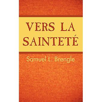 Vers la saintet by Brengle & Samuel L.