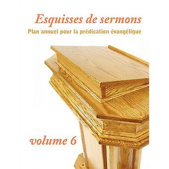 Esquisses de sermons volume 6 by Stargel & Scott