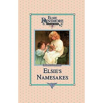 Elsie and Her Namesake Book 28 by Finley & Martha