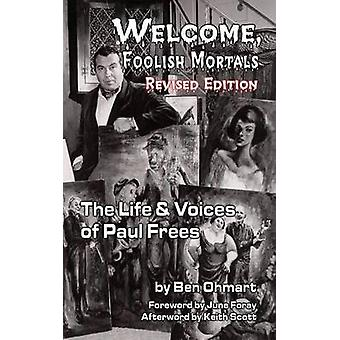 Welcome Foolish Mortals the Life and Voices of Paul Frees Revised Edition Hardback by Ohmart & Ben