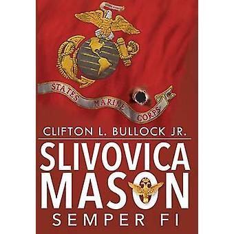 Slivovica Mason Semper Fi by Bullock Jr. & Clifton
