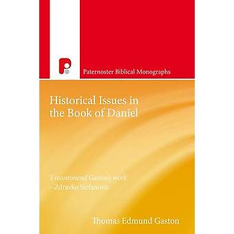 Historical Issues in the Book of Daniel by Gaston & Thomas E.