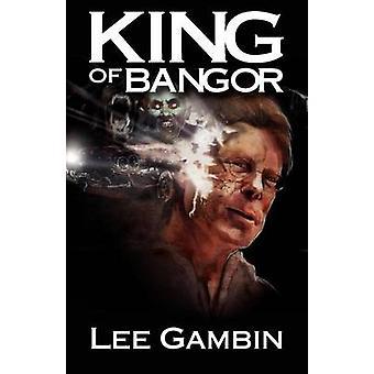 King of Bangor by Gambin & Lee