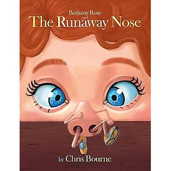 Bethany Rose and The Runaway Nose by Bourne & Chris
