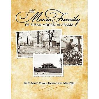 The Moore Family of Susan Moore Alabama by Jackson & Marie