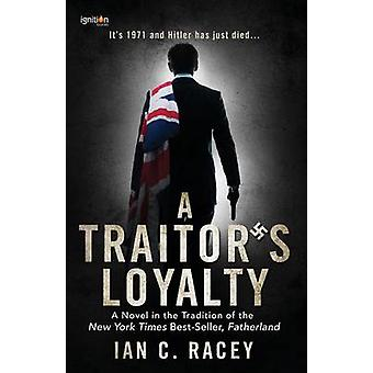 A Traitors Loyalty by Racey & Ian C.
