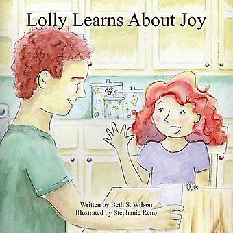 Lolly Learns About Joy by wilson & Beth S.