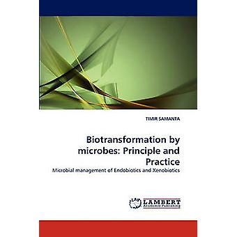 Biotransformation by microbes Principle and Practice by SAMANTA & TIMIR