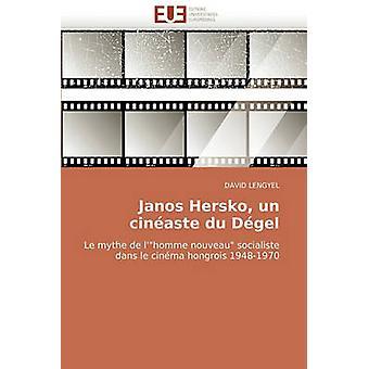 Janos Hersko Un Cineaste Du Degel by Lengyel & David