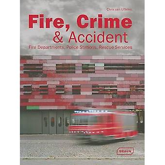 Fire - Crime & Accident - Fire Departments - Police Stations - Rescue