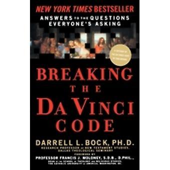 Breaking the Da Vinci Code by Darrell L. Bock
