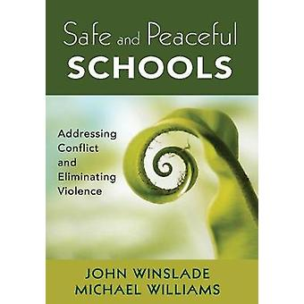 Safe and Peaceful Schools by John M. WinsladeMichael Williams