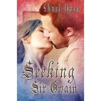 Seeking Sir Gwain by Dare & Shari