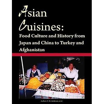 Asian Cuisines by Anderson & E. N.