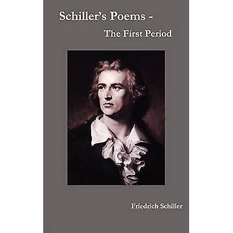 Schillers Poems  The First Period by Schiller & Friedrich