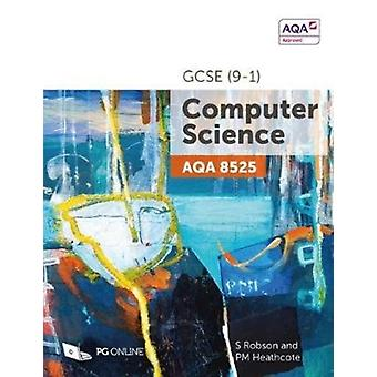 AQA GCSE 91 Computer Science 8525 by S Robson
