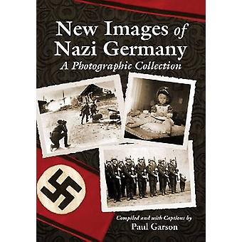 New Images of Nazi Germany - A Photographic Collection by G. Paul Gars