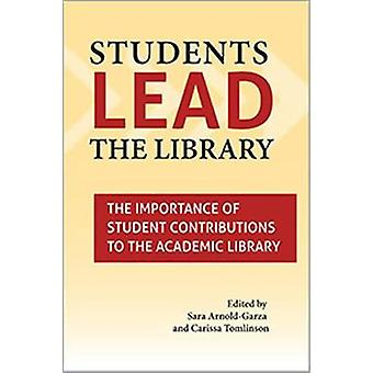 Students Lead the Library - The Importance of Student Contributions to