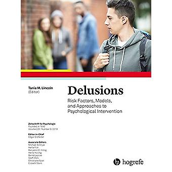 Delusions - Risk Factors - Models - and Approaches to Psychological In