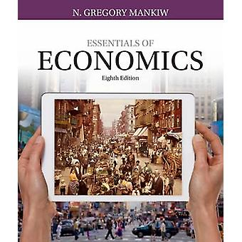 Essentials of Economics by N. Gregory Mankiw - 9781337091992 Book