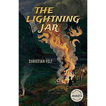 The Lightning Jar by Christian Felt - 9781609386009 Book