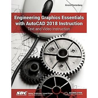Engineering Graphics Essentials with AutoCAD 2018 Instruction by Kirs