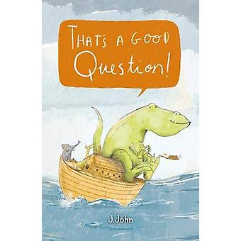 That's A Good Question by J. John - 9781912326044 Book