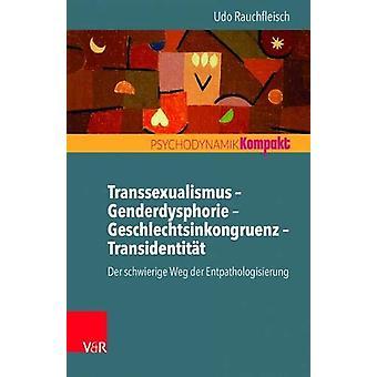 Transsexualismus  Genderdysphorie  Geschlechtsinkongruenz  Transident