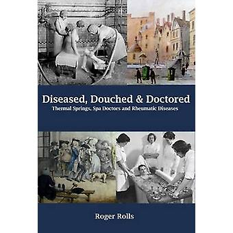Diseased - Douched and Doctored - Thermal Springs - Spa Doctors and Rh