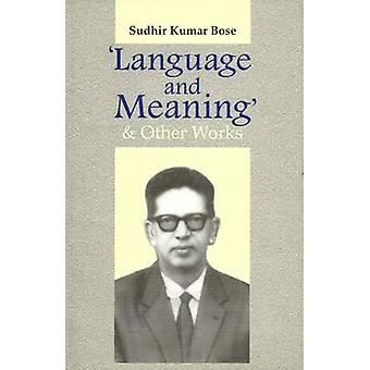 'Language and Meaning' and Other Works by Sudhir Kumar Bose - 9789380