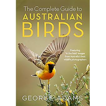 The Complete Guide to Australian Birds by George Adams - 978014378708