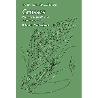 Grasses - Panicum to Danthonia por Robert H. Mohlenbrock - 978080933739