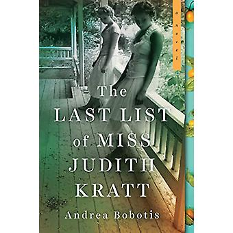 The Last List of Miss Judith Kratt by Andrea Bobotis - 9781492678861