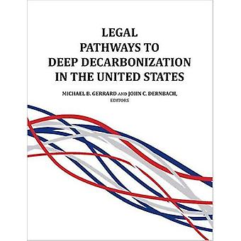 Legal Pathways to Deep Decarbonization in the United States von Michae