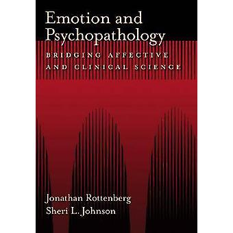 Emotion and Psychopathology - Bridging Affective and Clinical Science