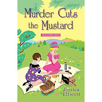 Murder Cuts the Mustard by Jessica Ellicott - 9781496710543 Book