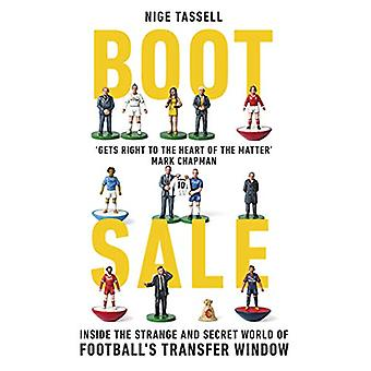 Boot Sale - Inside the Strange and Secret World of Football's Transfer