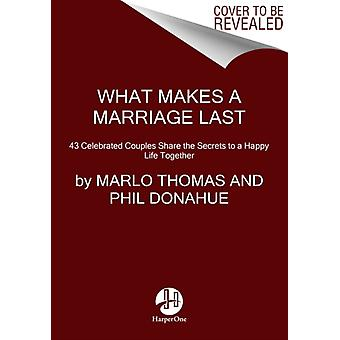 What Makes a Marriage Last by Marlo Thomas