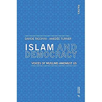 Islam and Democracy - Voices of Muslims amongst us by Amedee Edward Tu