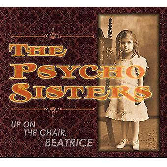 Psycho Sisters - Up on the Chair Beatrice [CD] USA import