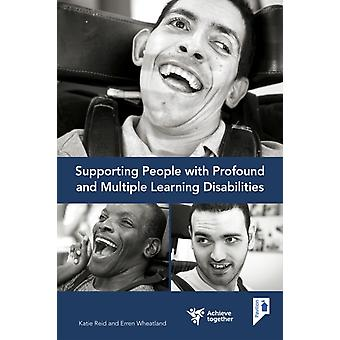 Supporting people with profound and multiple learning disabilities  A selfstudy guide by Erren Wheatland & Katie Reid