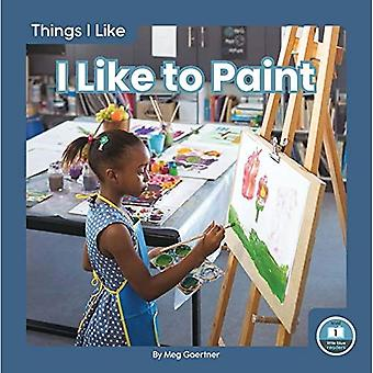 Things I Like: I Like to Paint